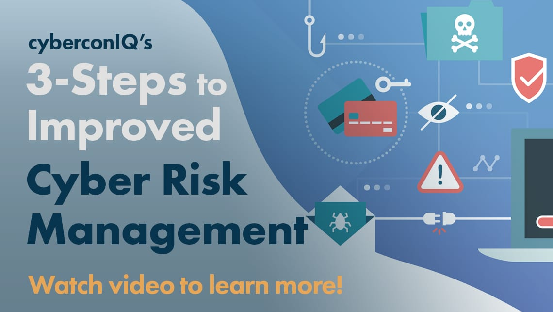 cyberconIQ - 3 steps to improved cyber risk management